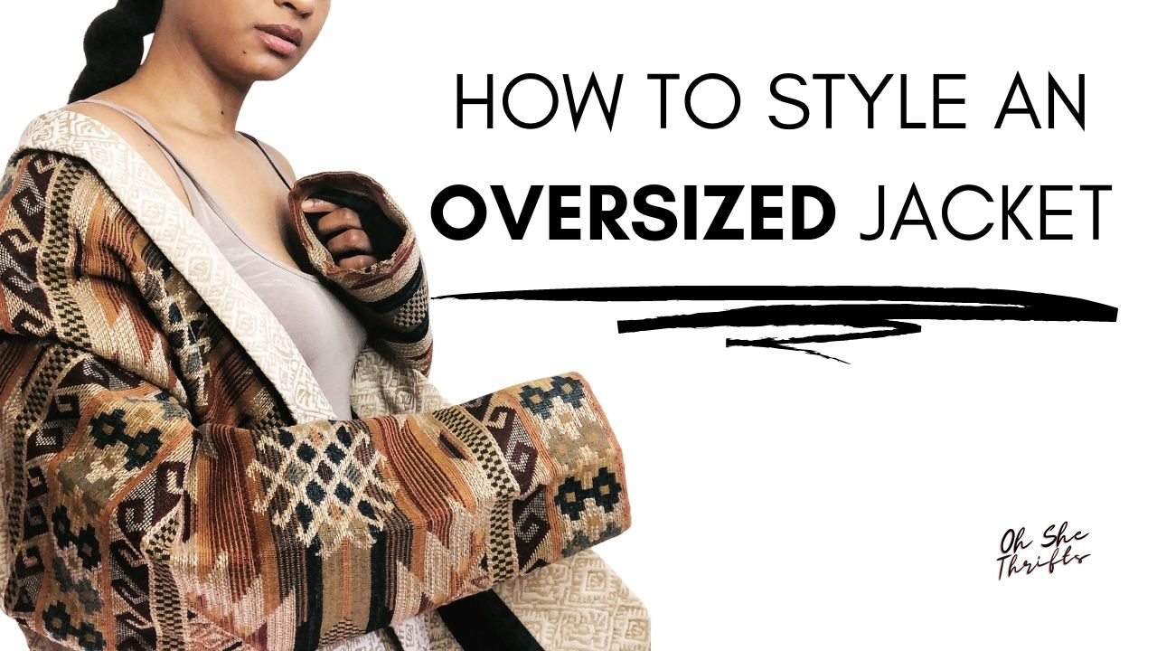 7 tips on how to style an over-sized jacket & still look small